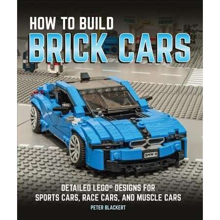 How to Build Brick Cars : Detailed Lego Designs for Sports Cars, Race Cars, and Muscle Cars thumb