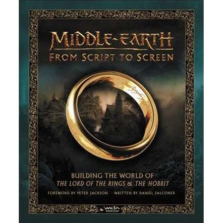Middle-Earth from Script to Screen : Building the World of the Lord of the Rings & the Hobbit thumb