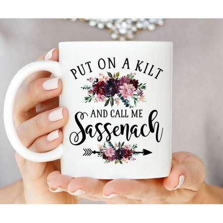 Coffee Mug | Put On A Kilt And Call Me Sassenach | Outlander | Coffee Cup | Sassenach Mug | Highlander Mug | Scottish Mug | Jamie And Claire thumb