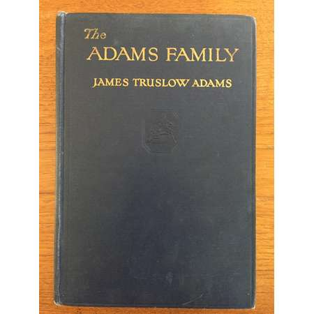 1930, The Adams Family, by John Truslow Adams, vintage non-fiction biography, blue book, John Adams, Abigail Adams, John Quincy Adams thumb