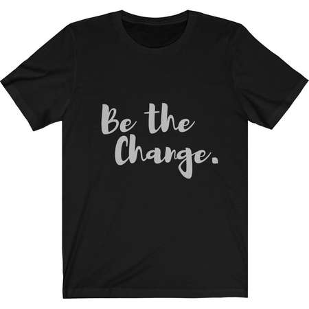 FREE SHIPPING Be the Change - I Want To Believe - Get Shit Done - One Punch Man - Be The Change Tee thumb