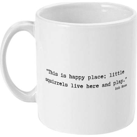 """Bob Ross """"This is happy place; little squirrels live here and play."""" Coffee Mug thumb"""