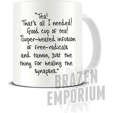 Dr Who Mug, Doctor Who Tea Quote, That's all I Needed, Good Cup of Tea, Funny Coffee - Tea Mug thumb