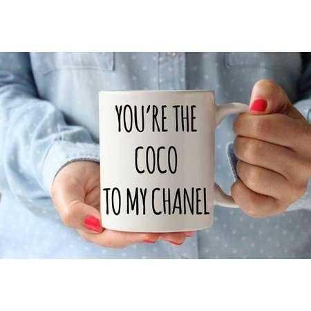You are the Coco to my Chanel Coffee Mug Funny Inspirational Mug Typography Qoute Birthday Gift Idea Motivation Mug Tea Cup Coco Chanel thumb