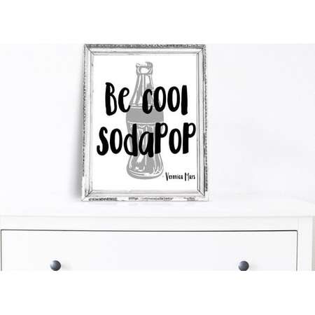 Digital Prints - Veronica Mars Print - Be Cool SodaPop - TV Quote Print - Pop Culture - Veronica Mars - Printable Home Decor thumb