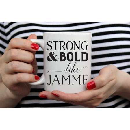 Strong & Bold Like JAMMF - Jamie Inspired Outlander Mug - Witty, Funny, gift for him, gift for her thumb