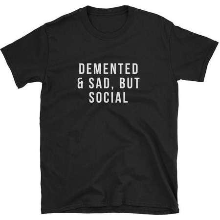 Demented and Sad, but Social - Unisex T-Shirt - Black - Breakfast Club - John Hughes - 80s 1980s - Sixteen Candles thumb