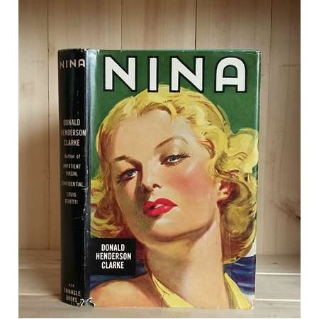 Nina by Donald Henderson Clarke 1948 Vintage Book Stunning Cover Art Pulp Fiction Dust Jacket Mid Century Style Pin Up Alfred Bourne thumb