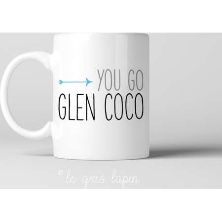You Go Glen Coco Coffee Mug  Personalized Gifts Mean Girls Mugs Funny Coffee Mug  Cute Mug for Her  Film Inspired Mug Funny Gifts thumb