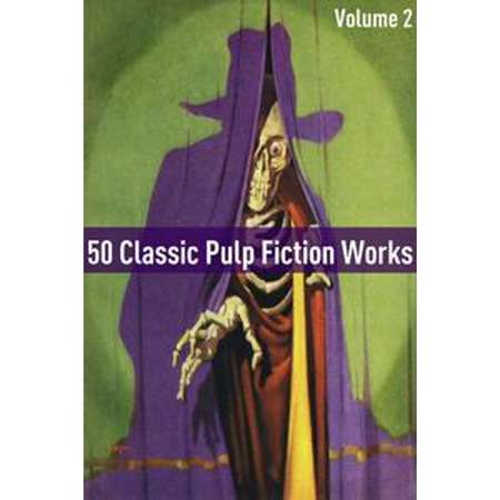 50 Classic Pulp Fiction Works: Volume Two - eBook thumb