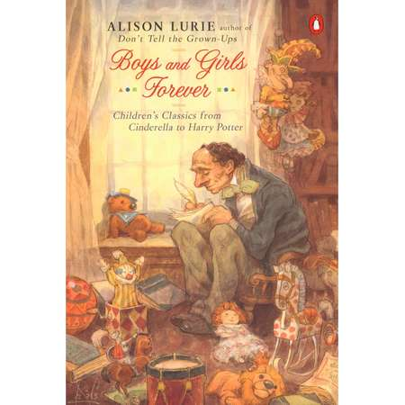 Boys and Girls Forever : Children's Classics from Cinderella to Harry Potter thumb