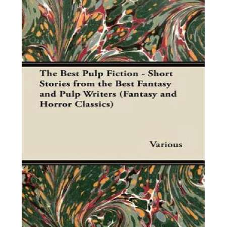 The Best Pulp Fiction - Short Stories from the Best Fantasy and Pulp Writers (Fantasy and Horror Classics) thumb