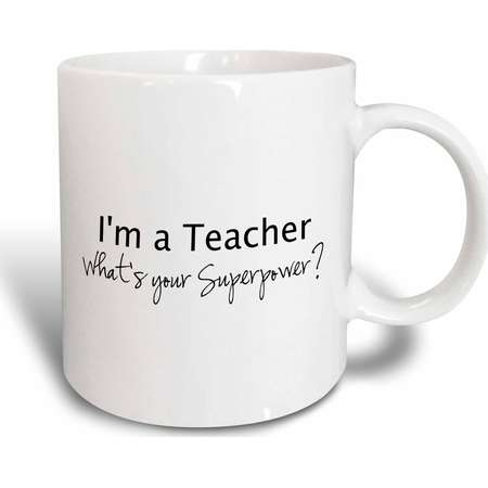3dRose Im a Teacher Whats your Superpower - funny teaching love gift, Ceramic Mug, 11-ounce thumb