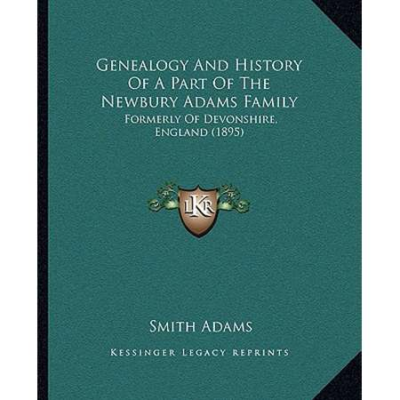 Genealogy and History of a Part of the Newbury Adams Family : Formerly of Devonshire, England (1895) thumb