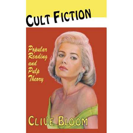 Cult Fiction : Popular Reading and Pulp Theory thumb