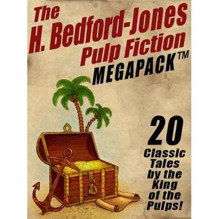 The H. Bedford-Jones Pulp Fiction Megapack - eBook thumb