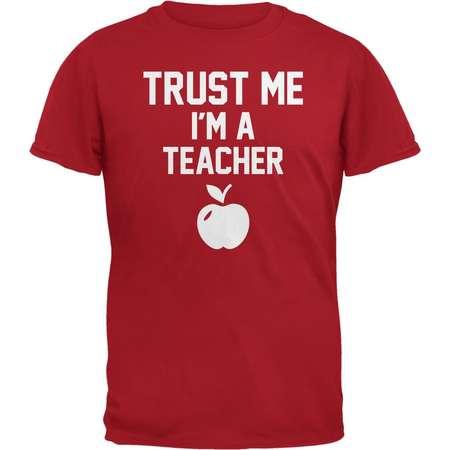 Trust Me Im A Teacher Red Adult T-Shirt thumb