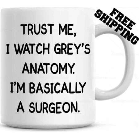 Trust Me, I Watch Grey's Anatomy, I'm Basically a Surgeon Coffee Mug thumb